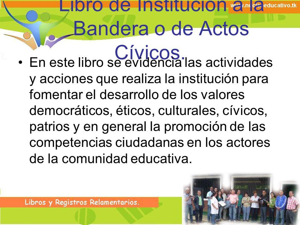Libro de Institución a la Bandera o de Actos Cívicos.