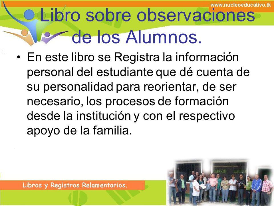 Libro sobre observaciones de los Alumnos.