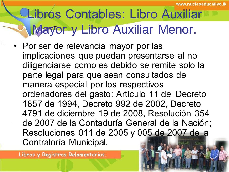 Libros Contables: Libro Auxiliar Mayor y Libro Auxiliar Menor.