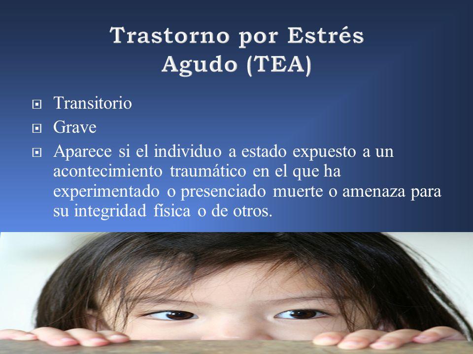 Trastorno por Estrés Agudo (TEA)