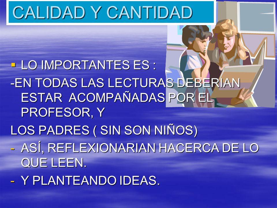CALIDAD Y CANTIDAD LO IMPORTANTES ES :