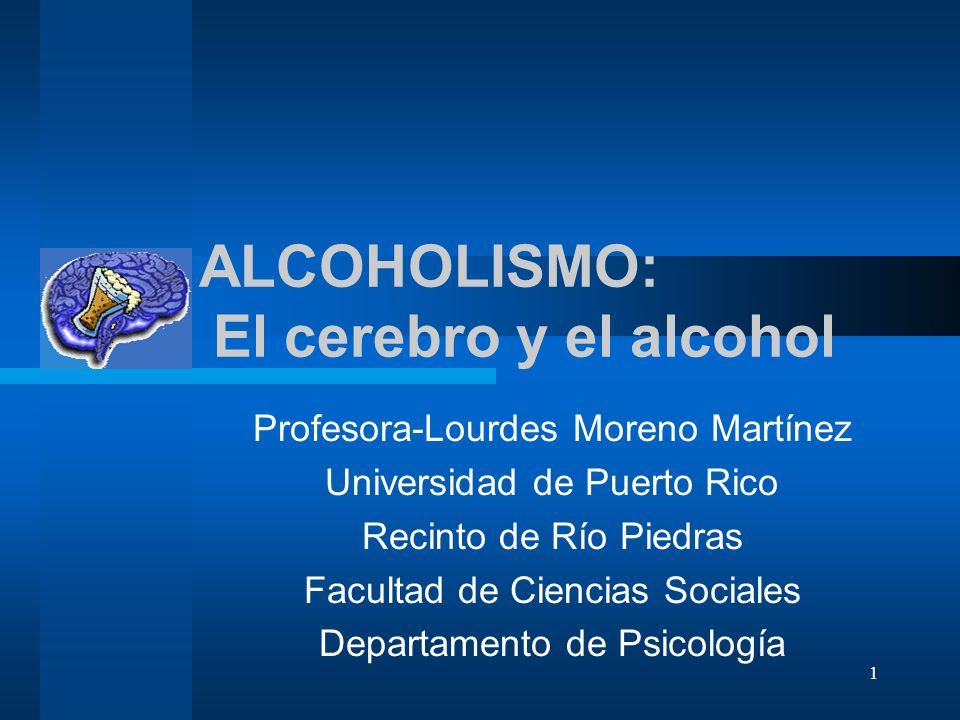ALCOHOLISMO: El cerebro y el alcohol