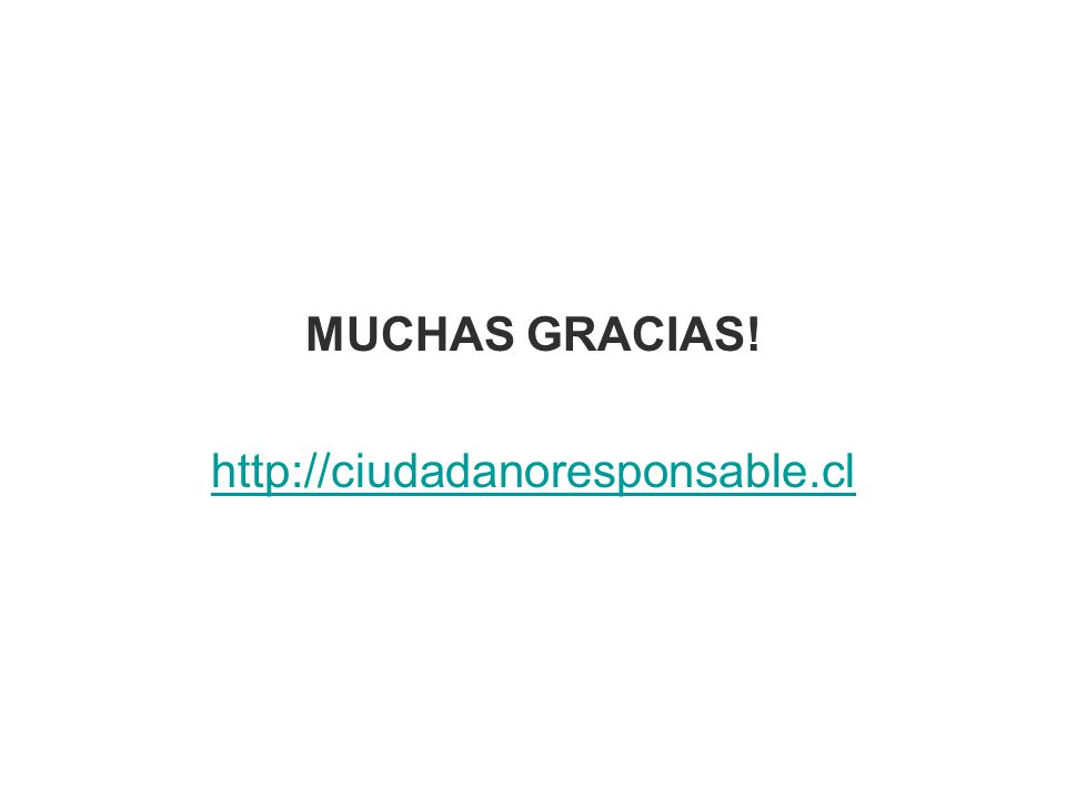 MUCHAS GRACIAS! http://ciudadanoresponsable.cl