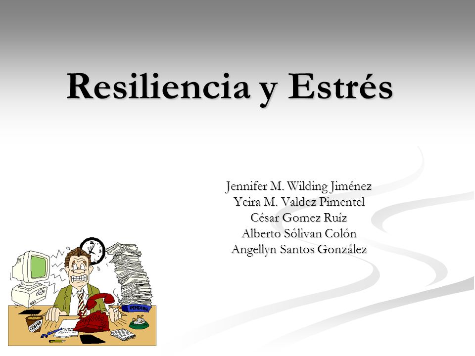 Resiliencia y Estrés Jennifer M. Wilding Jiménez