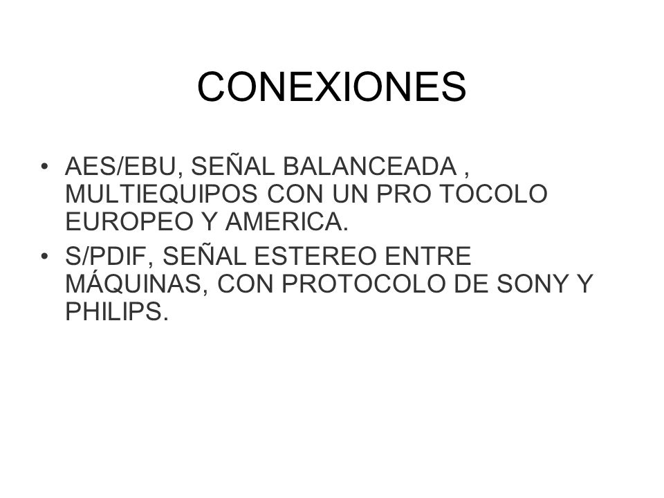 CONEXIONES AES/EBU, SEÑAL BALANCEADA , MULTIEQUIPOS CON UN PRO TOCOLO EUROPEO Y AMERICA.