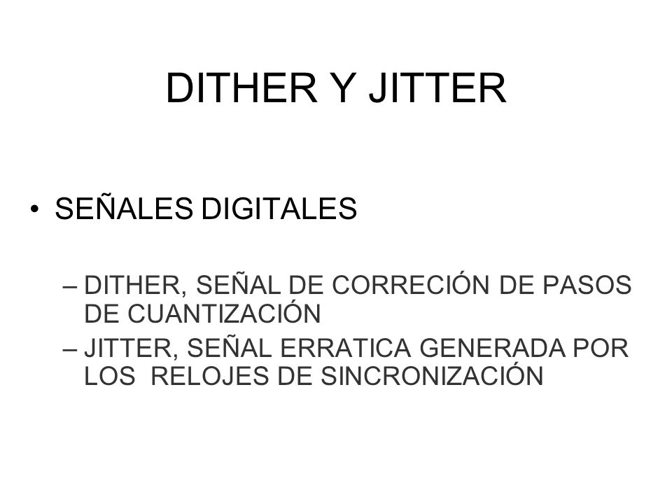 DITHER Y JITTER SEÑALES DIGITALES