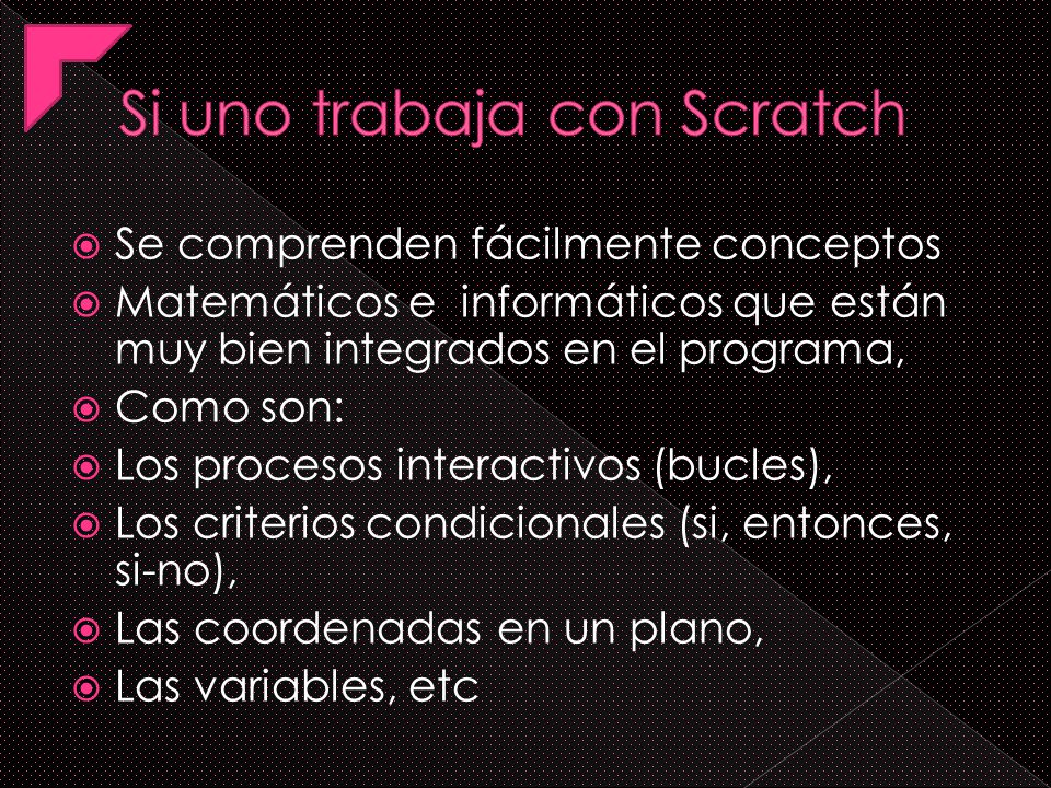 Si uno trabaja con Scratch
