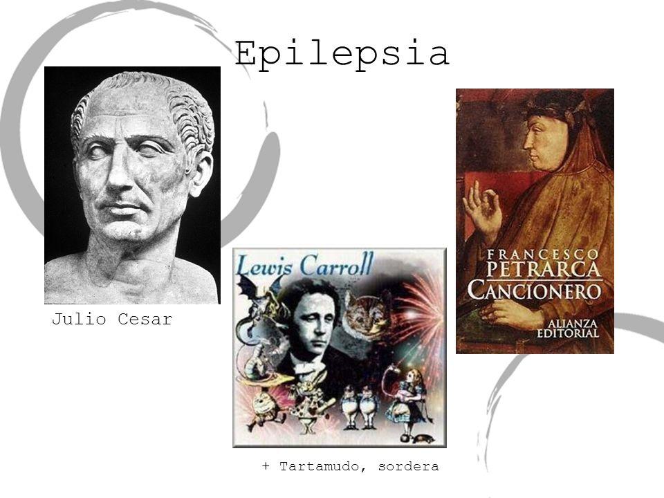 Epilepsia Julio Cesar + Tartamudo, sordera