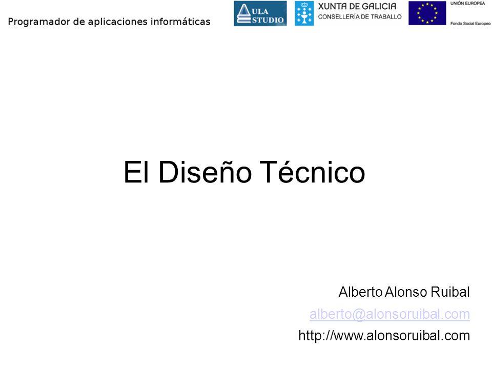 El Diseño Técnico Alberto Alonso Ruibal alberto@alonsoruibal.com