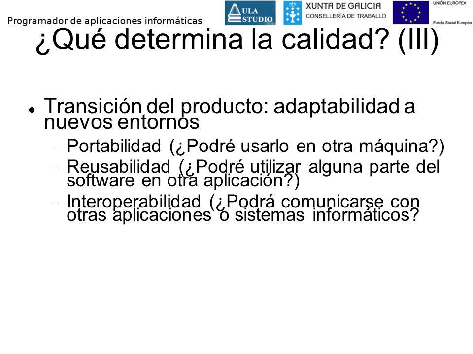 ¿Qué determina la calidad (III)