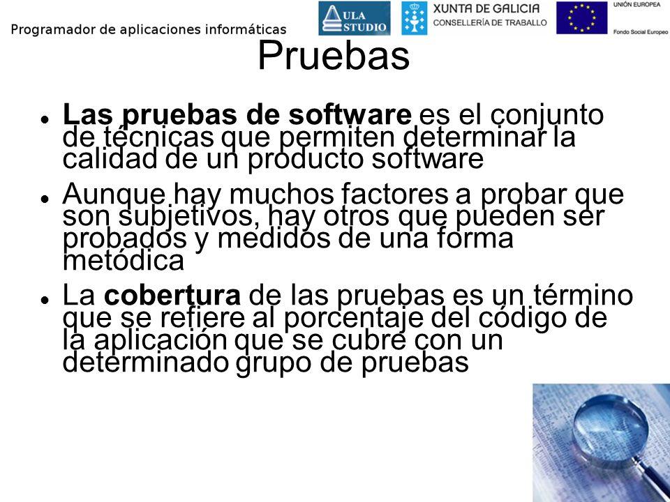 Pruebas Las pruebas de software es el conjunto de técnicas que permiten determinar la calidad de un producto software.