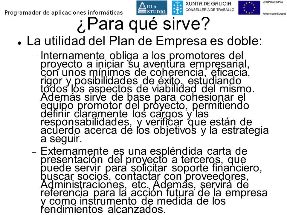 ¿Para qué sirve La utilidad del Plan de Empresa es doble: