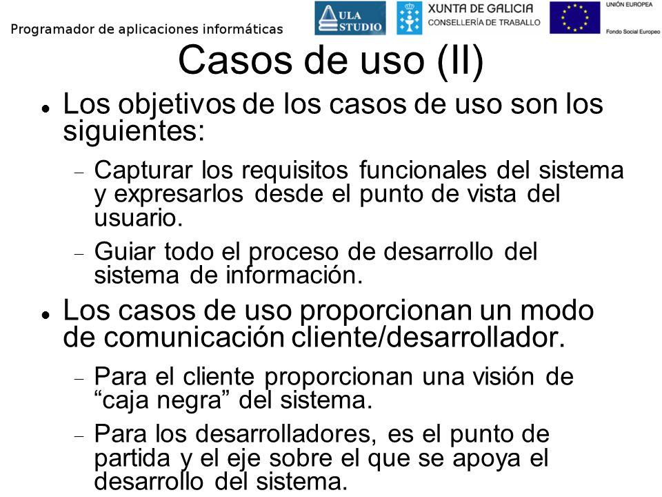 Casos de uso (II) Los objetivos de los casos de uso son los siguientes: