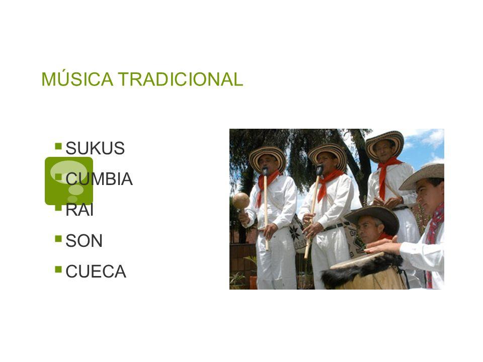 MÚSICA TRADICIONAL SUKUS CUMBIA RAI SON CUECA