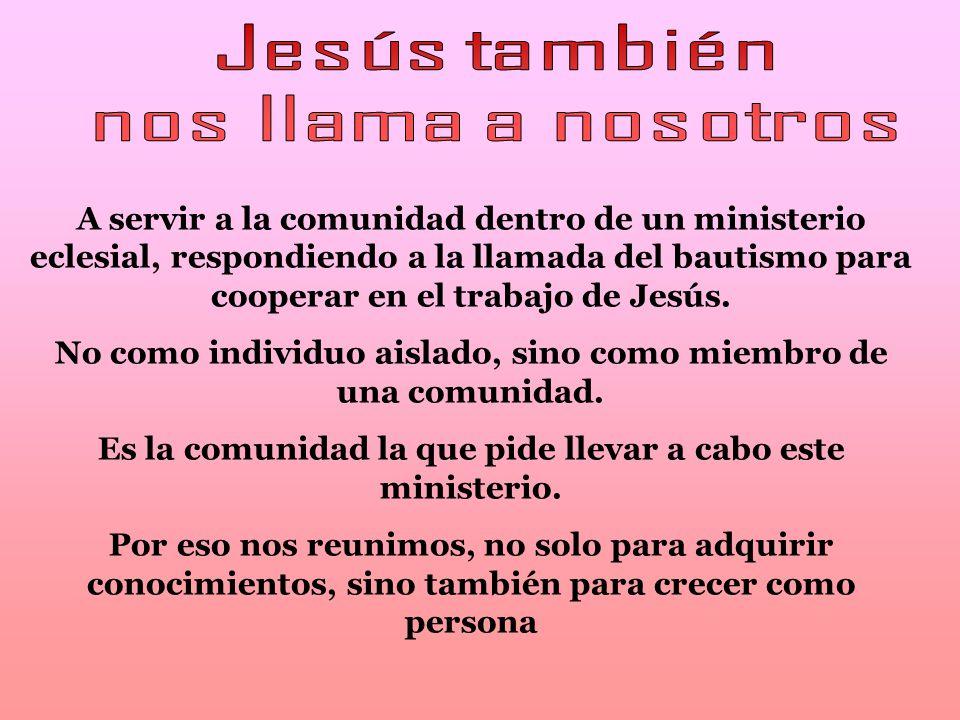 Jesús también nos llama a nosotros