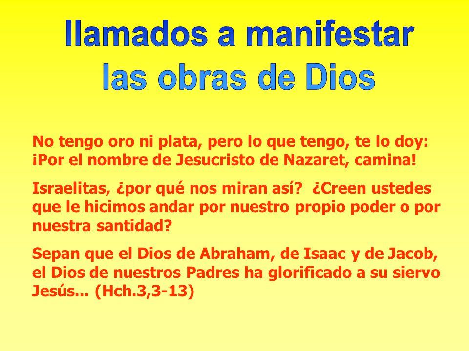 llamados a manifestar las obras de Dios