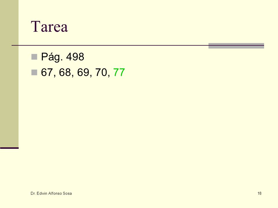 Tarea Pág. 498 67, 68, 69, 70, 77 Dr. Edwin Alfonso Sosa