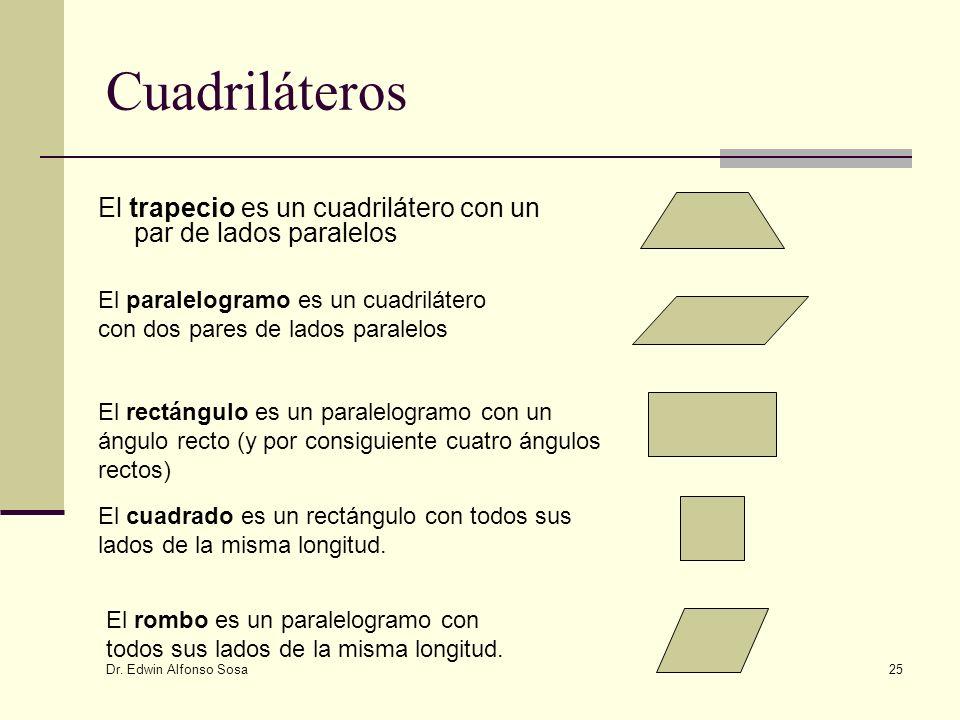 Cuadriláteros El trapecio es un cuadrilátero con un par de lados paralelos. El paralelogramo es un cuadrilátero con dos pares de lados paralelos.