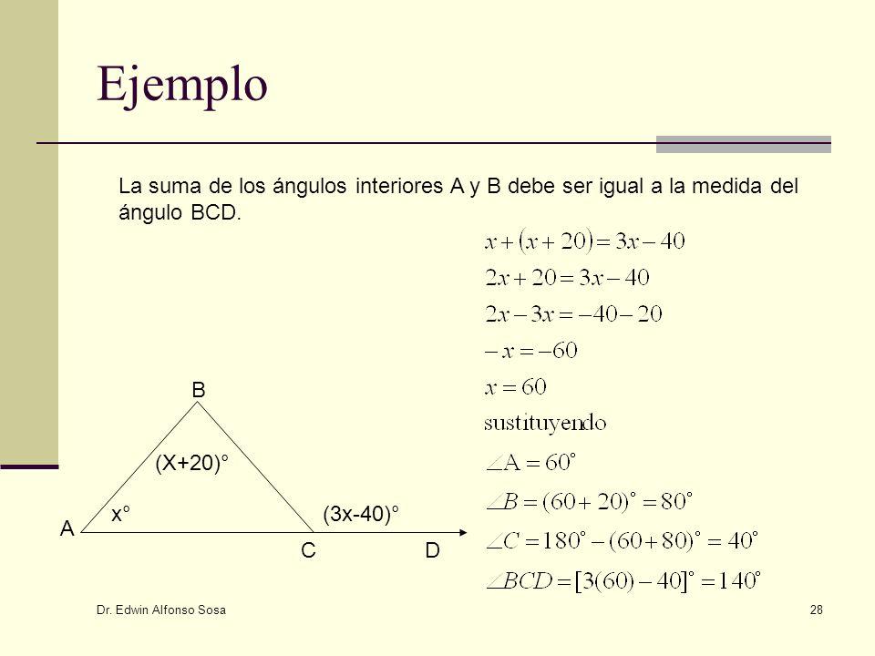 Ejemplo La suma de los ángulos interiores A y B debe ser igual a la medida del ángulo BCD. x° (X+20)°