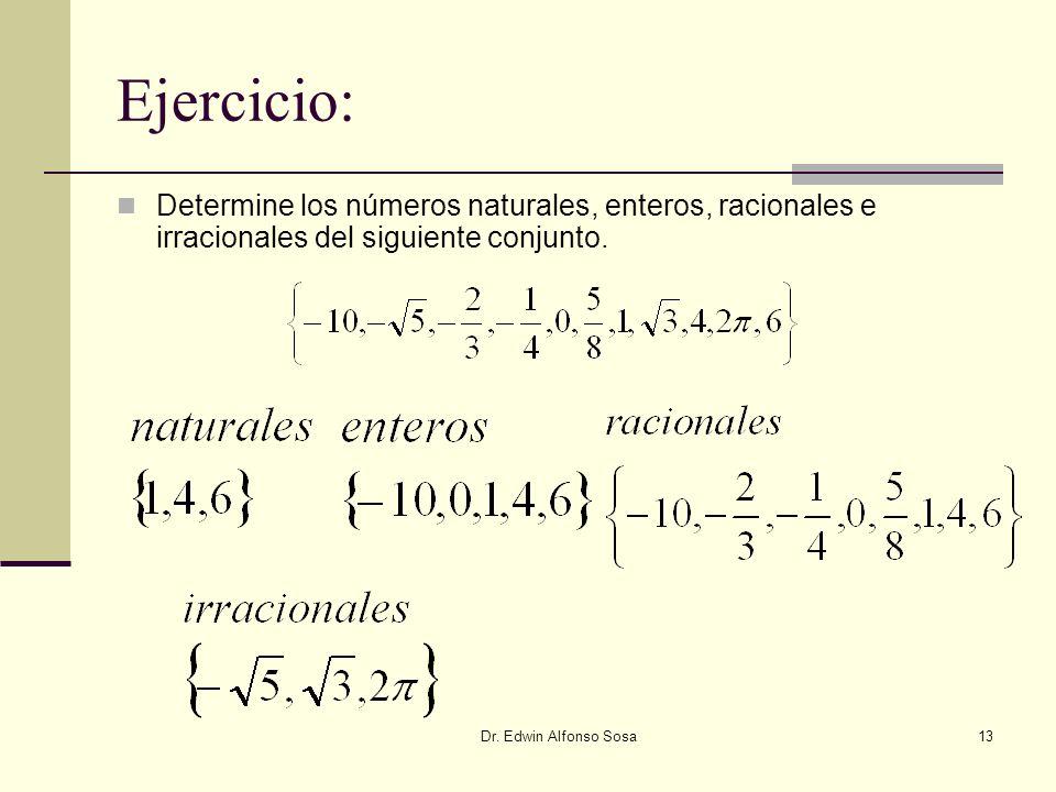 Ejercicio: Determine los números naturales, enteros, racionales e irracionales del siguiente conjunto.