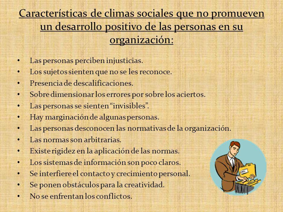 Características de climas sociales que no promueven un desarrollo positivo de las personas en su organización:
