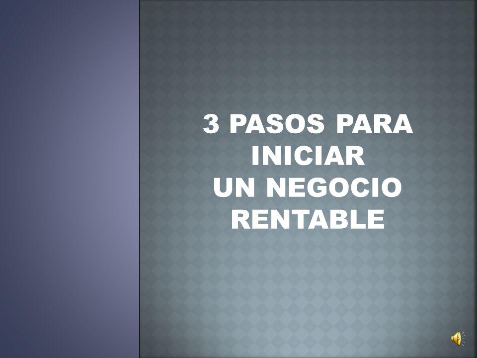 3 PASOS PARA INICIAR UN NEGOCIO RENTABLE