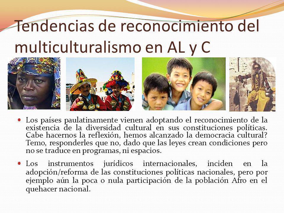 Tendencias de reconocimiento del multiculturalismo en AL y C