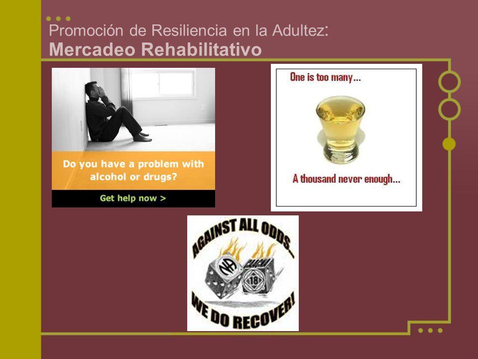 Promoción de Resiliencia en la Adultez: Mercadeo Rehabilitativo