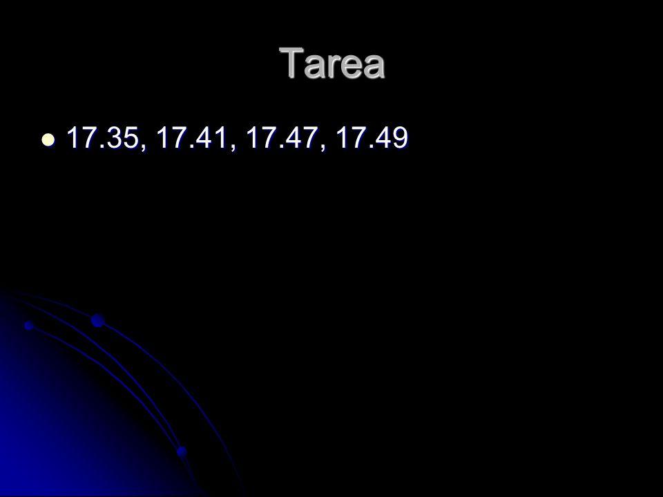 Tarea 17.35, 17.41, 17.47, 17.49