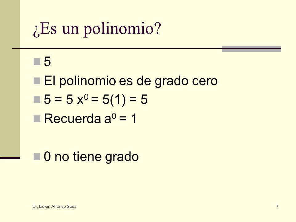 ¿Es un polinomio 5 El polinomio es de grado cero 5 = 5 x0 = 5(1) = 5