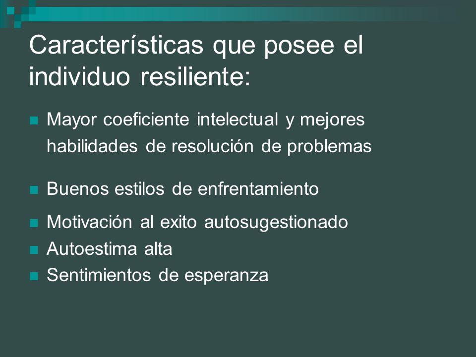 Características que posee el individuo resiliente: