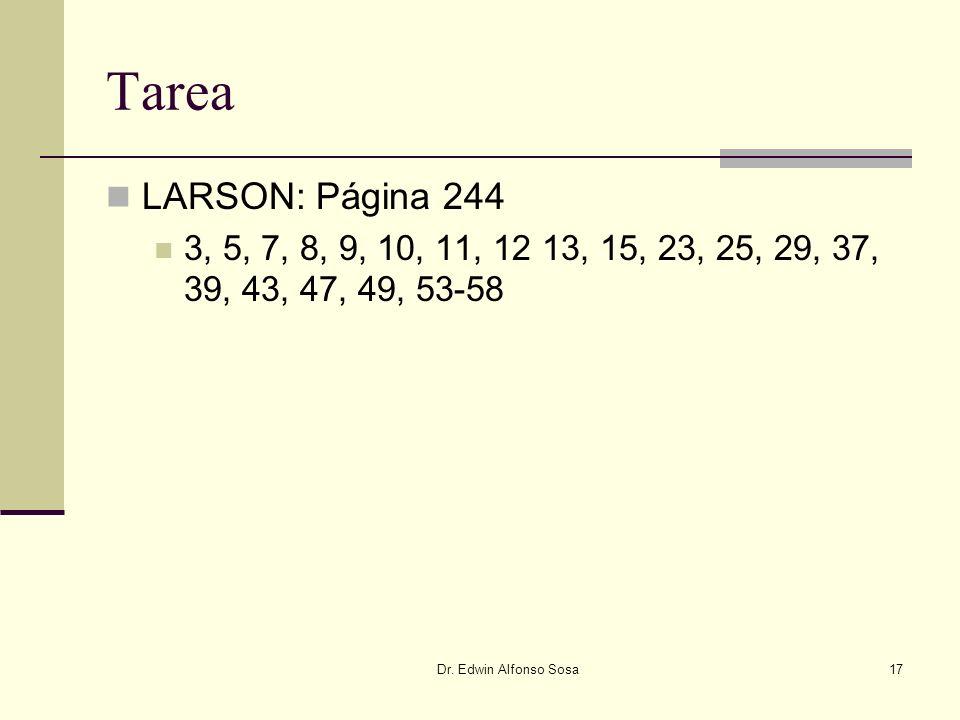 Tarea LARSON: Página 244. 3, 5, 7, 8, 9, 10, 11, 12 13, 15, 23, 25, 29, 37, 39, 43, 47, 49, 53-58.