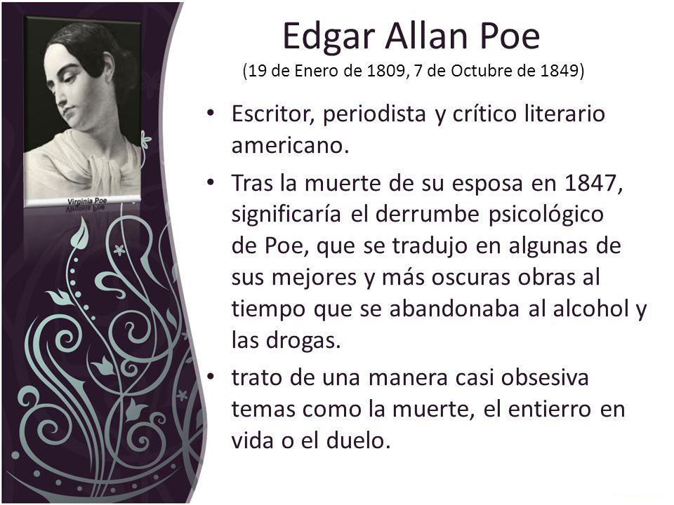 Edgar Allan Poe (19 de Enero de 1809, 7 de Octubre de 1849)