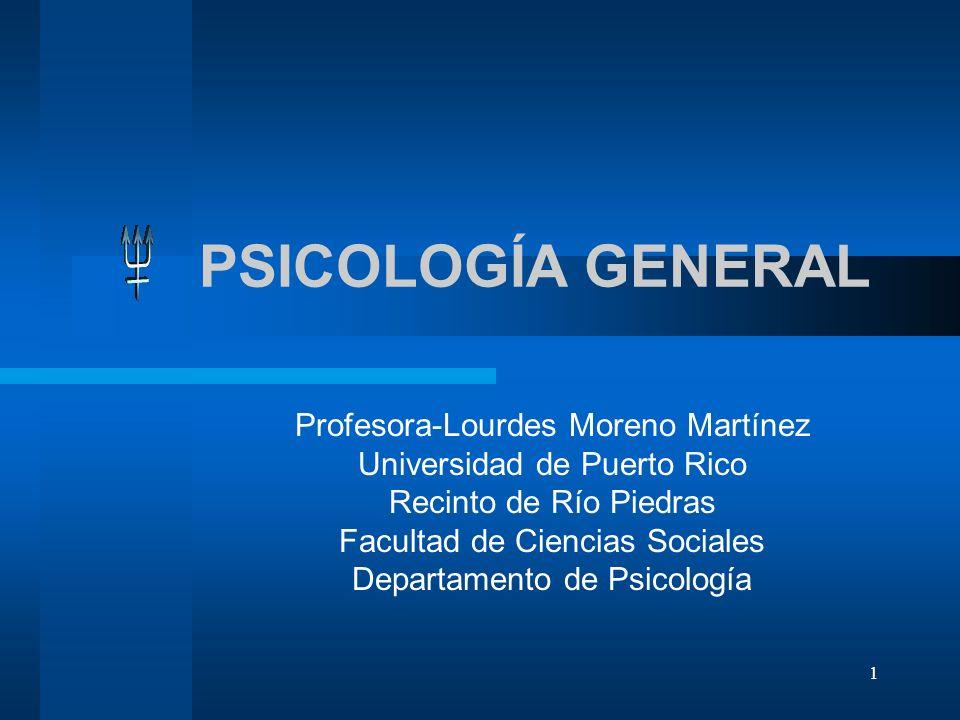 PSICOLOGÍA GENERAL Profesora-Lourdes Moreno Martínez