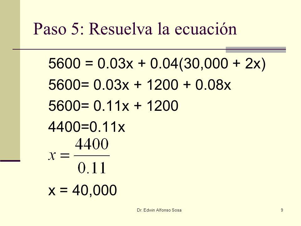 Paso 5: Resuelva la ecuación