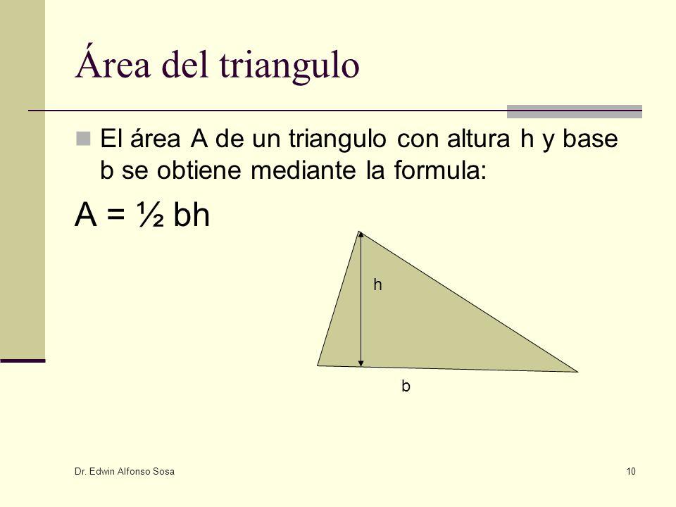 Área del triangulo A = ½ bh