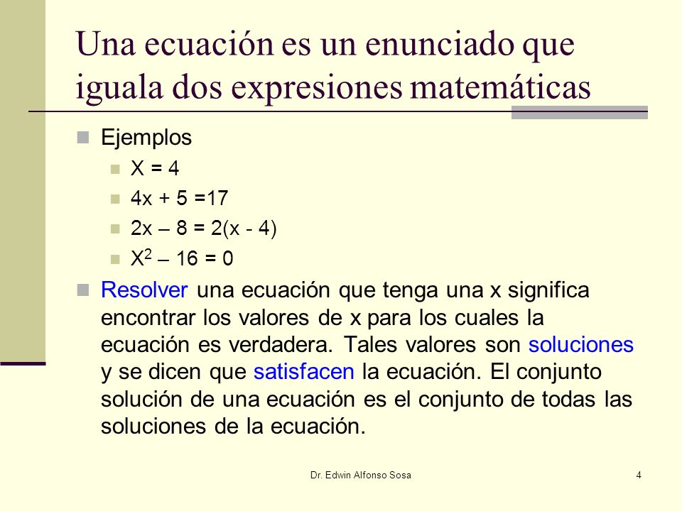 Una ecuación es un enunciado que iguala dos expresiones matemáticas