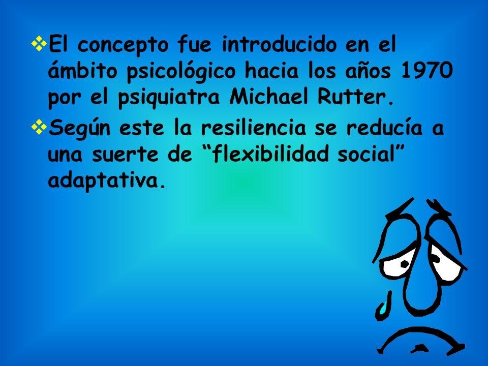 El concepto fue introducido en el ámbito psicológico hacia los años 1970 por el psiquiatra Michael Rutter.