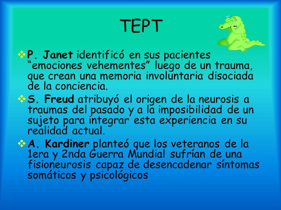 TEPT P. Janet identificó en sus pacientes emociones vehementes luego de un trauma, que crean una memoria involuntaria disociada de la conciencia.