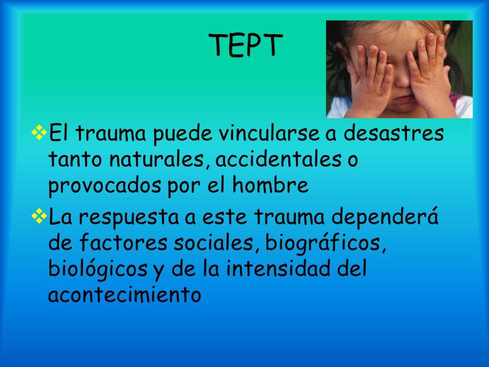 TEPT El trauma puede vincularse a desastres tanto naturales, accidentales o provocados por el hombre.