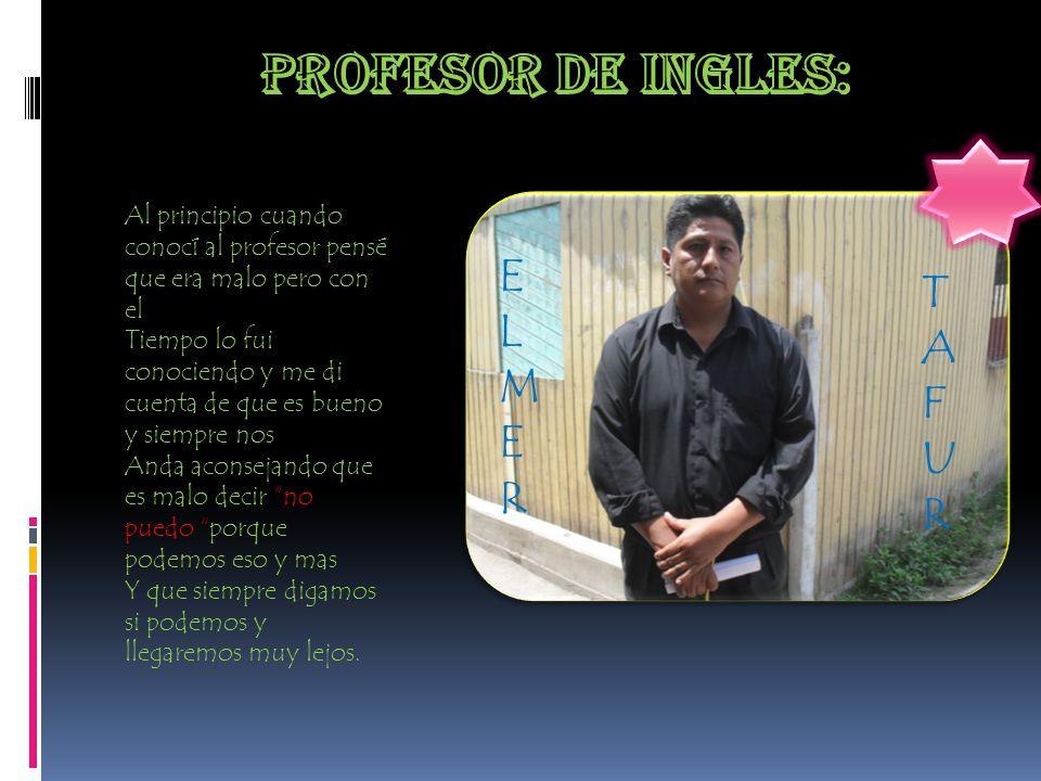 Profesor de ingles: E T L A M F U R R