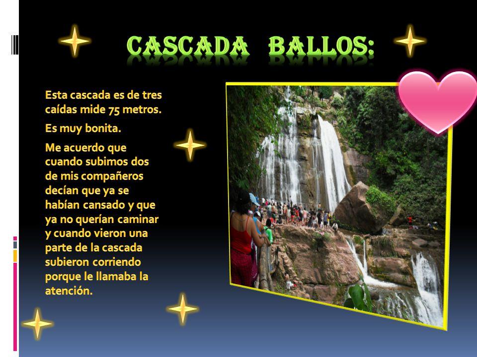 Cascada ballos: Esta cascada es de tres caídas mide 75 metros.