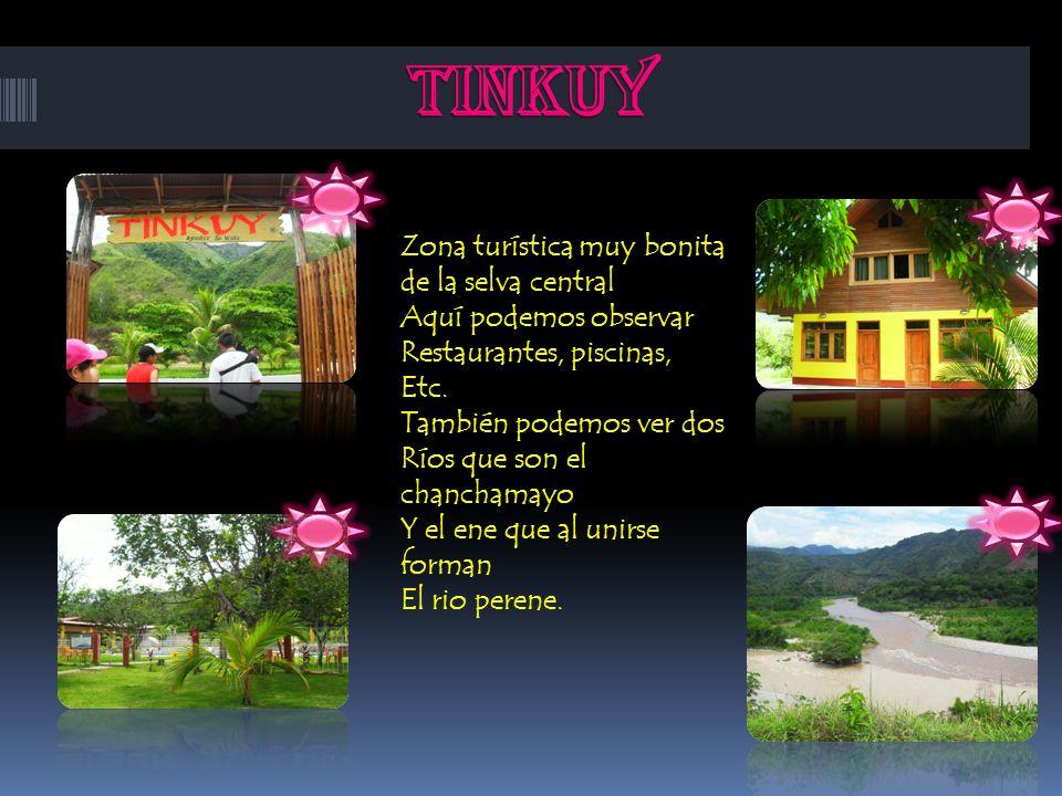 tinkuy Zona turística muy bonita de la selva central