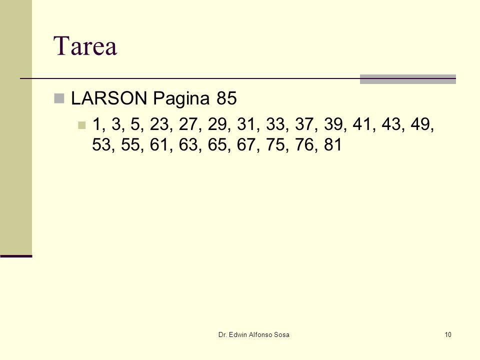 Tarea LARSON Pagina 85. 1, 3, 5, 23, 27, 29, 31, 33, 37, 39, 41, 43, 49, 53, 55, 61, 63, 65, 67, 75, 76, 81.