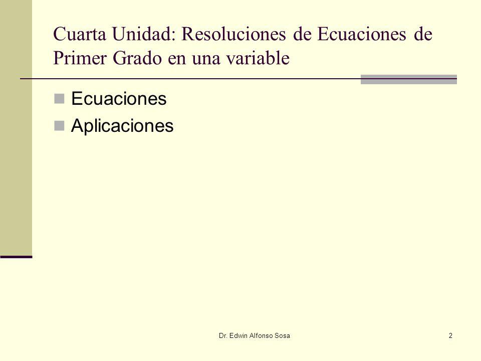 Cuarta Unidad: Resoluciones de Ecuaciones de Primer Grado en una variable