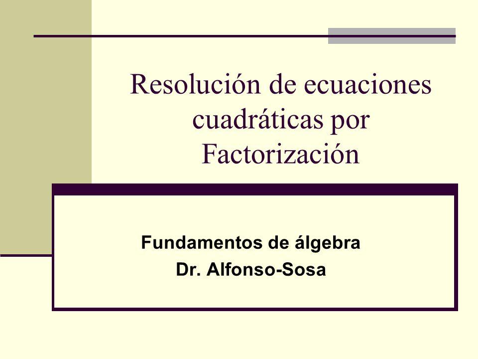 Resolución de ecuaciones cuadráticas por Factorización