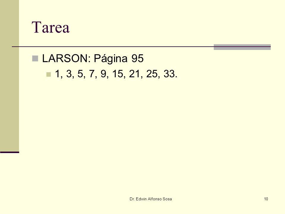 Tarea LARSON: Página 95 1, 3, 5, 7, 9, 15, 21, 25, 33. Dr. Edwin Alfonso Sosa