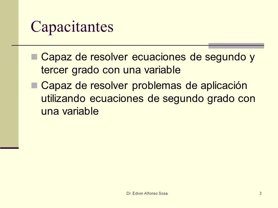 Capacitantes Capaz de resolver ecuaciones de segundo y tercer grado con una variable.