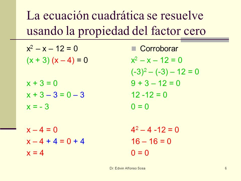 La ecuación cuadrática se resuelve usando la propiedad del factor cero