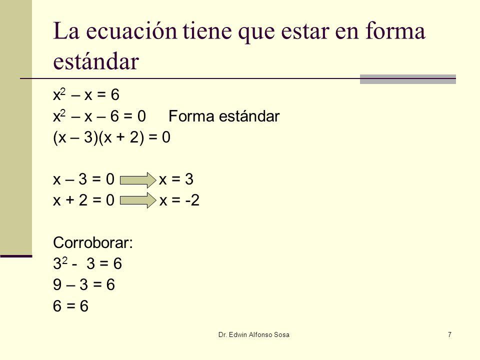 La ecuación tiene que estar en forma estándar